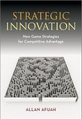 Strategic Innovation New Game Strategies for Competitive Advantage